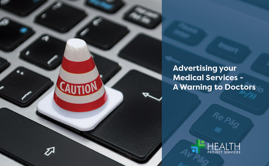 Advertising your Medical Services – A Warning to Doctors